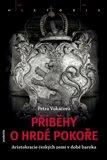 Příběhy o hrdé pokoře (Aristokracie českých zemí v době baroka) - obálka