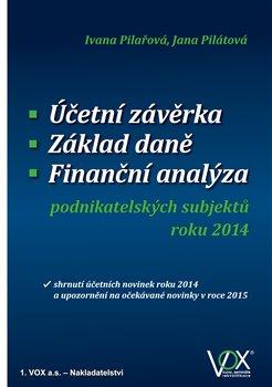 Účetní závěrka - Základ daně - Finanční analýza. podnikatelských subjektů roku 2014 - Ivana Pilařová, Jana Pilátová