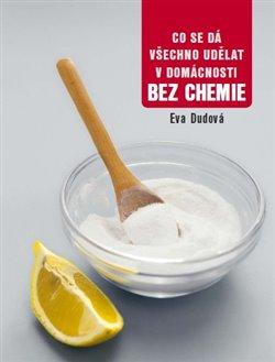 Obálka titulu Co se dá všechno udělat v domácnosti bez chemie