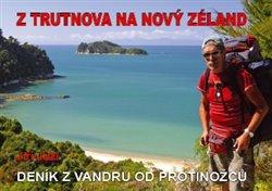 Z Trutnova na Nový Zéland. Deník z vandru od protinožců - Jiří Jůzl