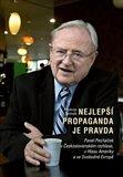 Nejlepší propaganda je pravda (Pavel Pecháček v Československém rozhlase, v Hlasu Ameriky a ve Svobodné Evropě) - obálka