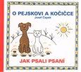 O pejskovi a kočičce - Jak psali psaní - obálka