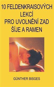 Obálka titulu 10 Feldenkraisových lekcí pro uvolnění zad, šíje a ramen