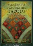 Velká kniha Crowleyho Tarotu (Kniha, sada karet + váček) - obálka
