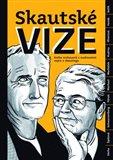 Skautské vize (Kniha rozhovorů s osobnostmi nejen o skautingu) - obálka