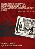 Historická knihovna Hospitalu Kuks a její romanisticko-kanonistický fond (Historicko-právní studie) - obálka