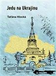 Jedu na Ukrajinu - obálka