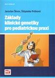 Základy klinické genetiky pro pediatrickou praxi - obálka