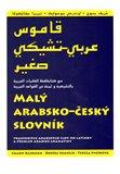 Malý arabsko-český slovník (Transkripce arabských slov do latinky a přehled arabské gramatiky) - obálka
