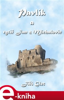 Obálka titulu Pavlík a rytíř Jan z Michalovic