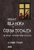 Operace Bílá Hora a černá totalita 2 (Díl druhý – Dlouhá černá totalita) - obálka