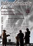 Balony svobody (Letákové operace Svobodné Evropy 1951-1956) - obálka