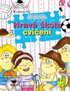 Obálka knihy Hravá škola cvičení