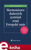 Harmonizace daňových systémů zemí Evropské unie - obálka