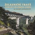 Železniční tratě z Jihlavy do Znojma a Brna na starých pohlednicích - obálka