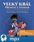 Velký král Přemysl Otakar I (Mp3 ke stažení) - obálka