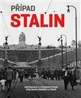 Případ Stalin (Historická a literární studie Stalinova pomníku v Praze) - obálka
