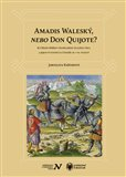 Amadis Waleský, nebo Don Quijote? (Rytířské příběhy španělského Zlatého věku a jejich putování za čtenáři 16.–19. století) - obálka