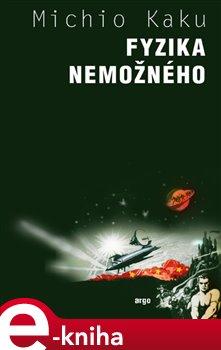Fyzika nemožného - Michio Kaku e-kniha