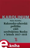 Rakousko-uherská politika vůči sovětskému Rusku 1917-1918 - obálka