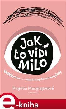 Jak to vidí Milo - Virginia Macgregorová e-kniha
