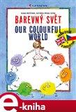 Barevný svět / Our colourful world - obálka