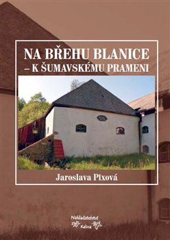 Obálka titulu Na břehu Blanice - k šumavskému prameni