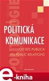 Politická komunikace (Od res publica po public relations) - obálka