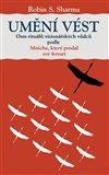 Umění vést (Osm rituálů vizionářských vůdců podle Mnicha, který prodal své ferrari) - obálka