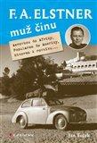 F. A. Elstner: Muž činu (Aerovkou do Afriky, Popularem do Ameriky, Minorem k rovníku...) - obálka