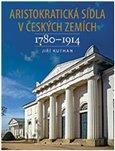 Aristokratická sídla v českých zemích 1780-1914 - obálka