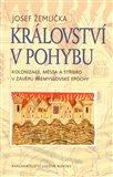 Království v pohybu (Kolonizace, města a stříbro v závěru přemyslovské epochy) - obálka