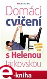 Domácí cvičení s Helenou Jarkovskou (do kondice v každém věku) - obálka
