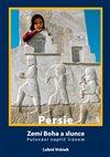 Obálka knihy Irán/Persie - Zemí Boha a slunce