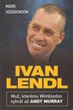 Ivan Lendl (Muž, kterému Wimbledon vyhrál až Andy Murray) - obálka