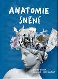 Anatomie snění (Povídky o snech splněných - i těch ostatních) - obálka
