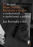 25 let poté (Klaus, Pithart, Rychetský a Zeman v rozhovorech o společnosti a politice) - obálka