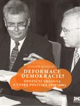 Deformace demokracie? (Opoziční smlouva a česká politika 1998–2002) - obálka
