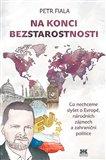 Na konci bezstarostnosti (Co nechceme slyšet o Evropě, národních zájmech a zahraniční politice) - obálka