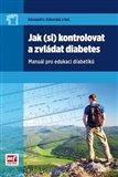 Jak (si) kontrolovat a zvládat diabetes (Manuál pro edukaci diabetiků) - obálka