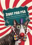 Život pod psa (Příběhy o psech, které se vám nebudou líbit) - obálka