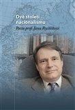 Dvě století nacionalismu (Pocta prof. Janu Rychlíkovi) - obálka