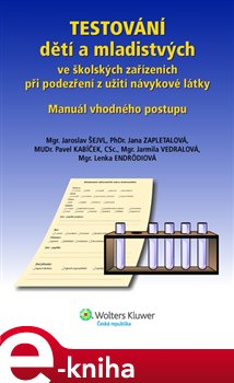 Obálka titulu Testování dětí a mladistvých ve školských zařízeních při podezření z užití návykové látky