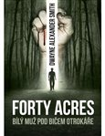Forty Acres - Bílý muž pod bičem otrokáře - obálka