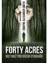 Obálka knihy Forty Acres - Bílý muž pod bičem otrokáře