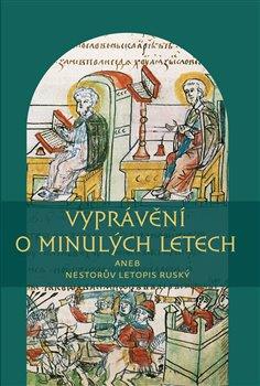 Obálka titulu Vyprávění o minulých letech aneb Nestorův letopis ruský