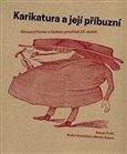 Karikatura a její příbuzní (Obrazový humor v českém prostředí 19. století) - obálka