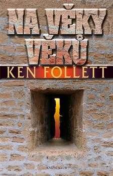 Na věky věků - Ken Follett
