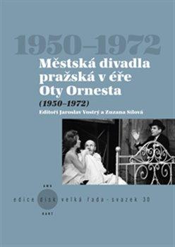 Obálka titulu Městská divadla pražská v éře Oty Ornesta