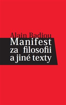 Manifest za filosofii a jiné texty - Alain Badiou